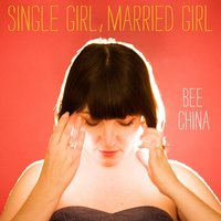 Bee China — Single Girl, Married Girl