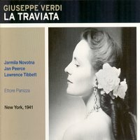 Giuseppe Verdi : La Traviata — Orchestra of the Metropolitan Opera House, Ettore Panizza, Orchestra and Chorus of the Metropolitan Opera House, Jarmila Novotna