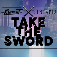 Take the Sword — Sintapia, Filament