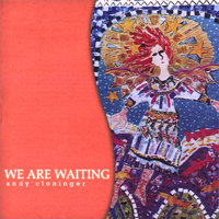 We Are Waiting — Andy Cloninger