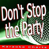 Don't Stop the Party — Karaoke Charts