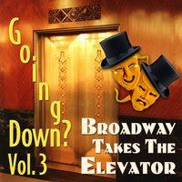 Going Down? Vol. 3: Broadway Takes the Elevator — сборник