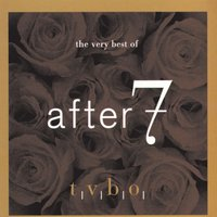 The Very Best Of After 7 — After 7