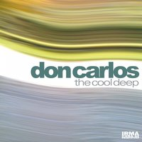 The Cool Deep — Don Carlos