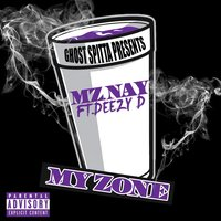 My Zone (feat. Deezy D) — Mz Nay