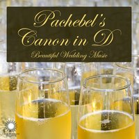 Pachebel's Canon in D: Beautiful Wedding Music — сборник