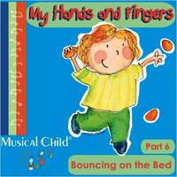 My Hands and Fingers — Musical Child