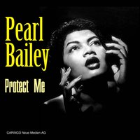 Protect Me — Pearl Bailey