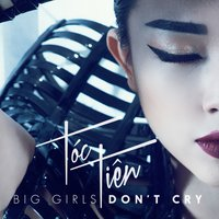 Big Girls Don't Cry — Toc Tien