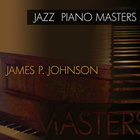 Jazz Piano Masters - James P Johnson — James P. Johnson