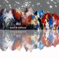 Dazed & Confused EP — Iko