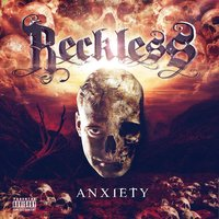 Anxiety — Reckless Anxiety