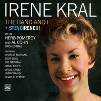 The Band and I / Steveireneo! — Irene Kral