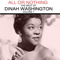 All or Nothing: The Best of Dinah Washington, Vol. 1 — Dinah Washington