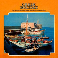 Greek Holiday (Pop Songs by Greece's Most Popular Record Artists) — сборник