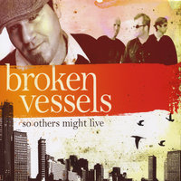 So Others Might Live — Broken Vessels