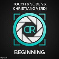 Beginning — Touch & Slide, Christiano Verdi, Christiano Verdi, Touch & Slide