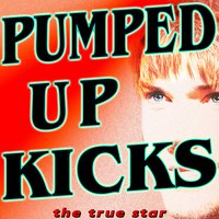 Pumped up Kicks (Tribute Foster the People) — The True Star