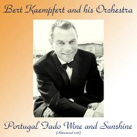 Portugal Fado Wine And Sunshine — Bert Kaempfert And His Orchestra