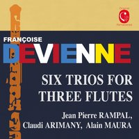 Devienne: Six Trios for Three Flutes — Jean Pierre Rampal, Claudi Arimany, Jean Pierre Rampal, Claudi Arimany, Alain Maura, Alain Maura