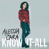 Know-It-All — Alessia Cara