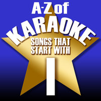 "A-Z of Karaoke - Songs That Start with ""I"" — Karaoke Collective"