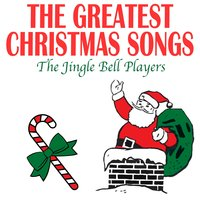 The Greatest Christmas Songs — The Jingle Bell Players