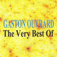 The Very Best Of : Gaston Ouvrard — Gaston Ouvrard