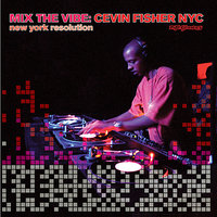 Mix The Vibe Series: Cevin Fisher Selection Part. 1 — сборник