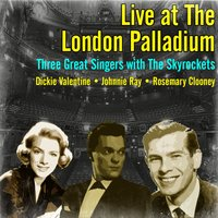 Live at the London Palladium - Three Great Singers with the Skyrockets — сборник