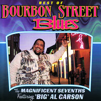Best of Bourbon Street Blues — Big Al Carson, Magnificent Sevenths