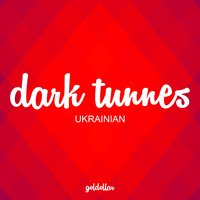 Ukrainian — Dark Tunnes