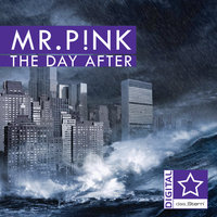 The Day After — Mr.P!nk