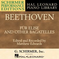 Beethoven: Für Elise & Other Bagatelles — Людвиг ван Бетховен, Matthew Edwards, Hal Leonard Corporation