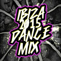 Ibiza 2015 Dance Mix — Ibiza Dance Party