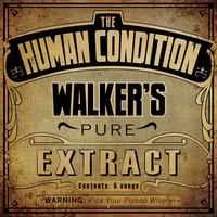 Walker's Pure Extract — The Human Condition