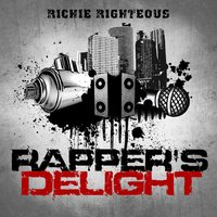Rapper's Delight — Richie Righteous