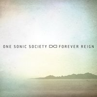 Forever Reign — One Sonic Society