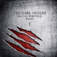 Kill Ya / Robotech — The Dark Messiah