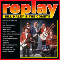 Replay: Bill Haley and His Comets — Bill Haley & The Comets