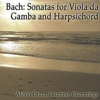 Bach: Sonatas for Viola da Gamba and Harpsichord — Alison Crum & Laurence Cummings