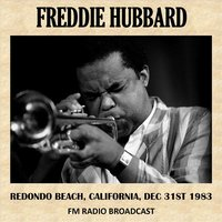 Live at Redondo Beach, California, 1983 (Fm Radio Broadcast) — Freddie Hubbard