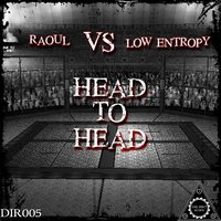 Head to Head — Raoul, Low Entropy
