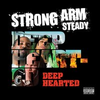Deep Hearted — Strong Arm Steady