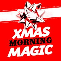 Xmas Morning Magic — Xmas Collective