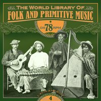 The World Library of Folk and Primitive Music on 78 Rpm Vol. 4, Latin America — сборник