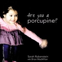 Are You a Porcupine? — Sarah Rubenstein