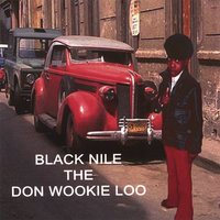 Blacknile The Don Wookie Loo — Blacknile The Don Wookie Loo