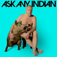 Ask Any Indian — Ask Any Indian