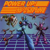 Power Up! Mutations and Mutilations of 8 Bit Hits - The Video Game Tribute — сборник